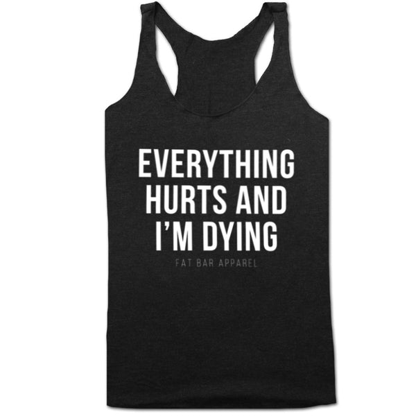 a775d9b9690b7 Women s Tank Top - EVERYTHING HURTS - Fat Bar Apparel