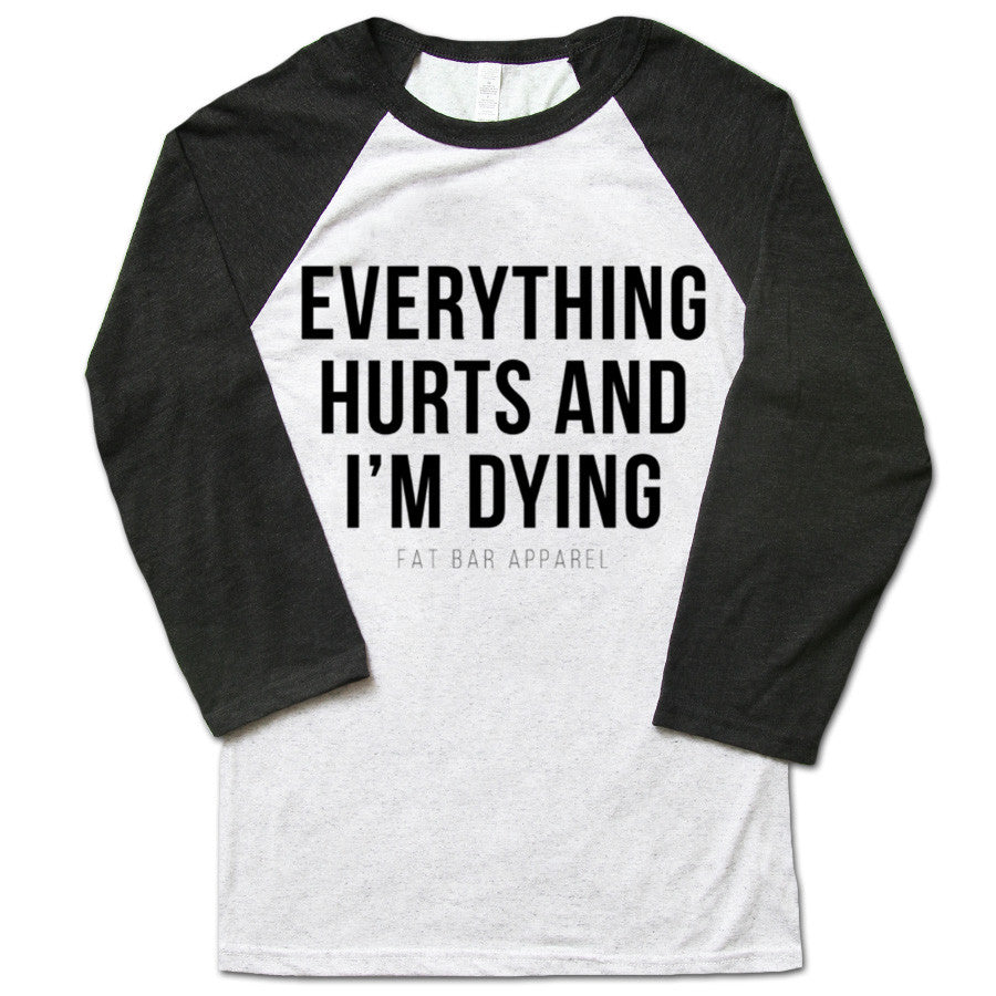 8987b272e Unisex Baseball Tee - EVERYTHING HURTS