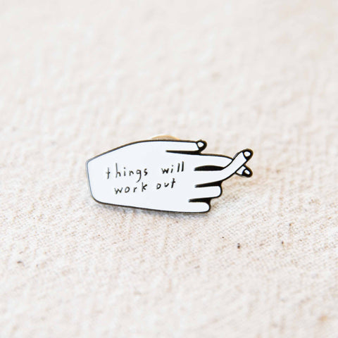 Things Will Work Out Pin