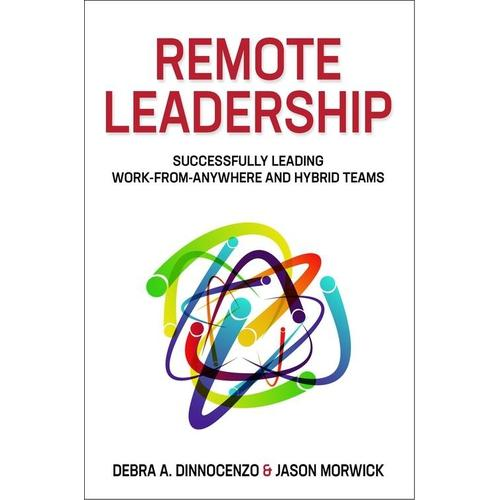 Remote Leadership (EBook): Successfully Leading Work-From-Anywhere and Hybrid Teams