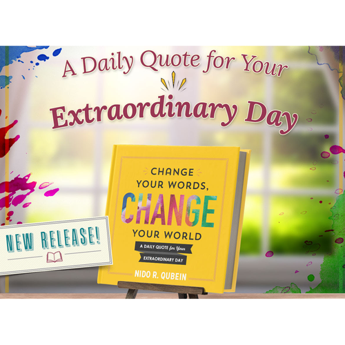 Change Your Words, Change Your World- A Daily Quote for Your Extraordinary Day