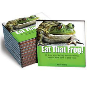 Eat That Frog!  21 Great Ways to Get More Done in Less Time