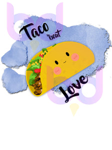 Taco 'bout Love adorable Heart Valentine Day Kawaii Sublimation Download Design File