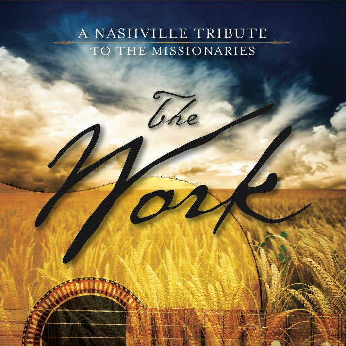 The Work:  A Nashville Tribute to the Missionaries (CD)