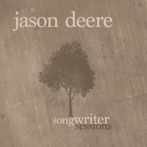 Jason Deere - Songwriter Sessions