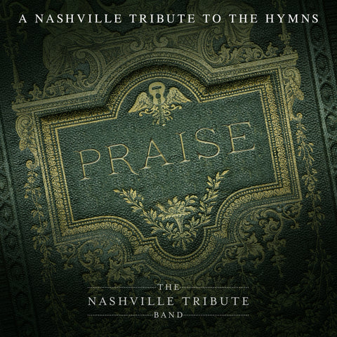 PRAISE: A NASHVILLE TRIBUTE TO THE HYMNS