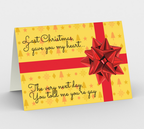 Last Christmas I Gave You My Heart Christmas Card - Big Gay Store