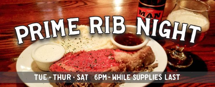 Prime Rib Night at the Bull & Bush Brewery - Tues - Thurs - Sat