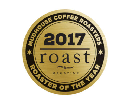 Mudhouse Named Roaster of the Year for 2017! We did it!