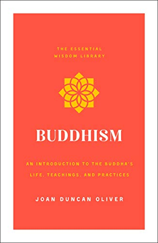 Buddhism: An Introduction to the Buddha's Life, Teachings, and Practices
