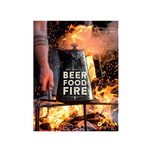 Beer Food Fire Cook Book – Karl Tessendorf & Greg Gilowey - Darling Brew