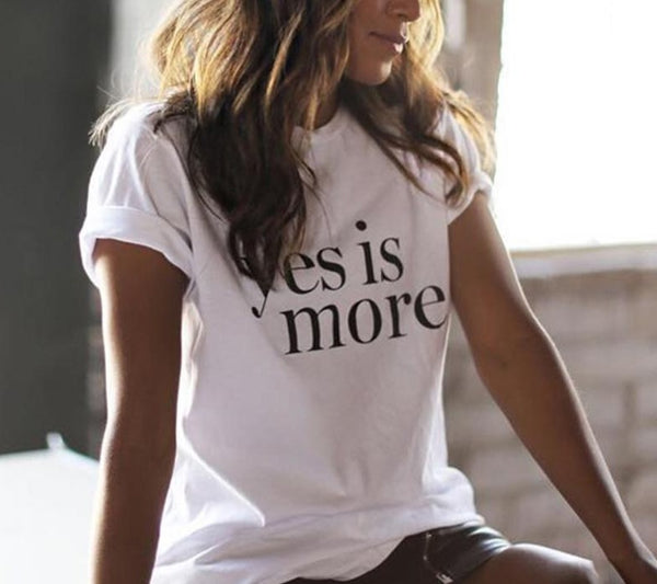 Yes Is More Tee