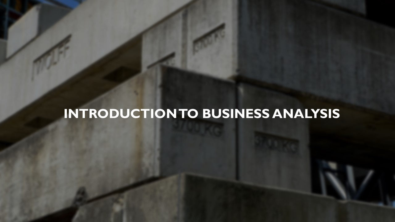 Introduction to Business Analysis (self paced) - 7.5 PMI PDUs/IIBA CDUs