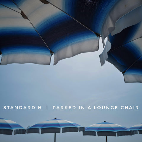 STANDARD H Radio Parked In a Lounge Chair Playlist