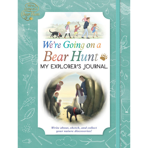 WE'RE GOING ON A BEAR HUNT: EXPLORER'S JOURNAL
