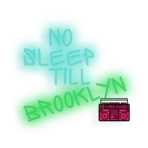 No Sleep Till Brooklyn Neon Sign - Smart D2 Playrooms