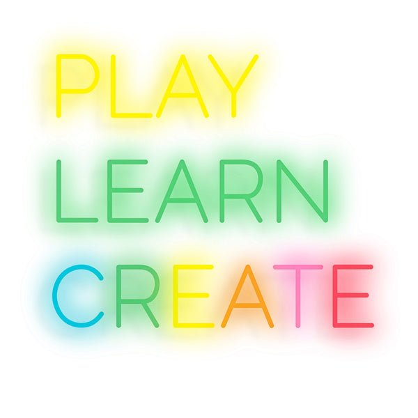 Play, Learn, Create Neon Sign - Smart D2 Playrooms