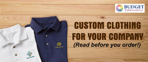 Custom clothing for your company- (Read before you order!)