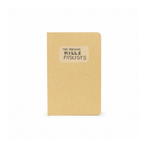 Write Notepads This Machine Kills Fascists Notebook - Notegeist dot com
