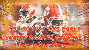 Top 50 Way Too Early Dynasty Rookie Rankings