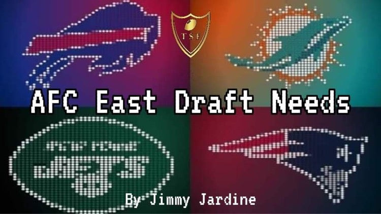 AFC East Draft Needs