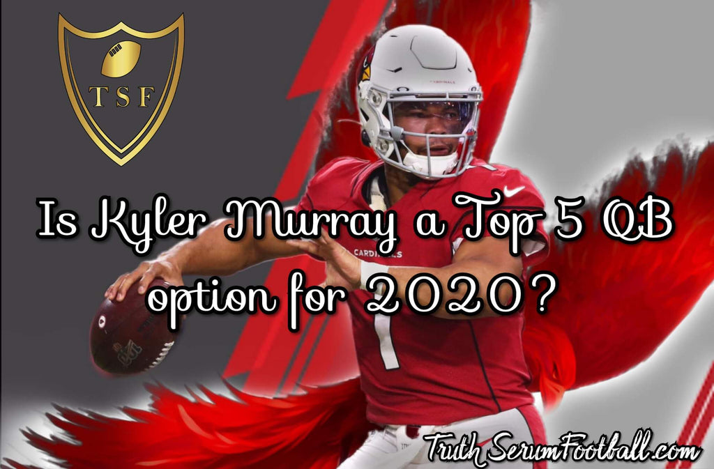 Kyler Murray - Your Next Top 5 Fantasy QB