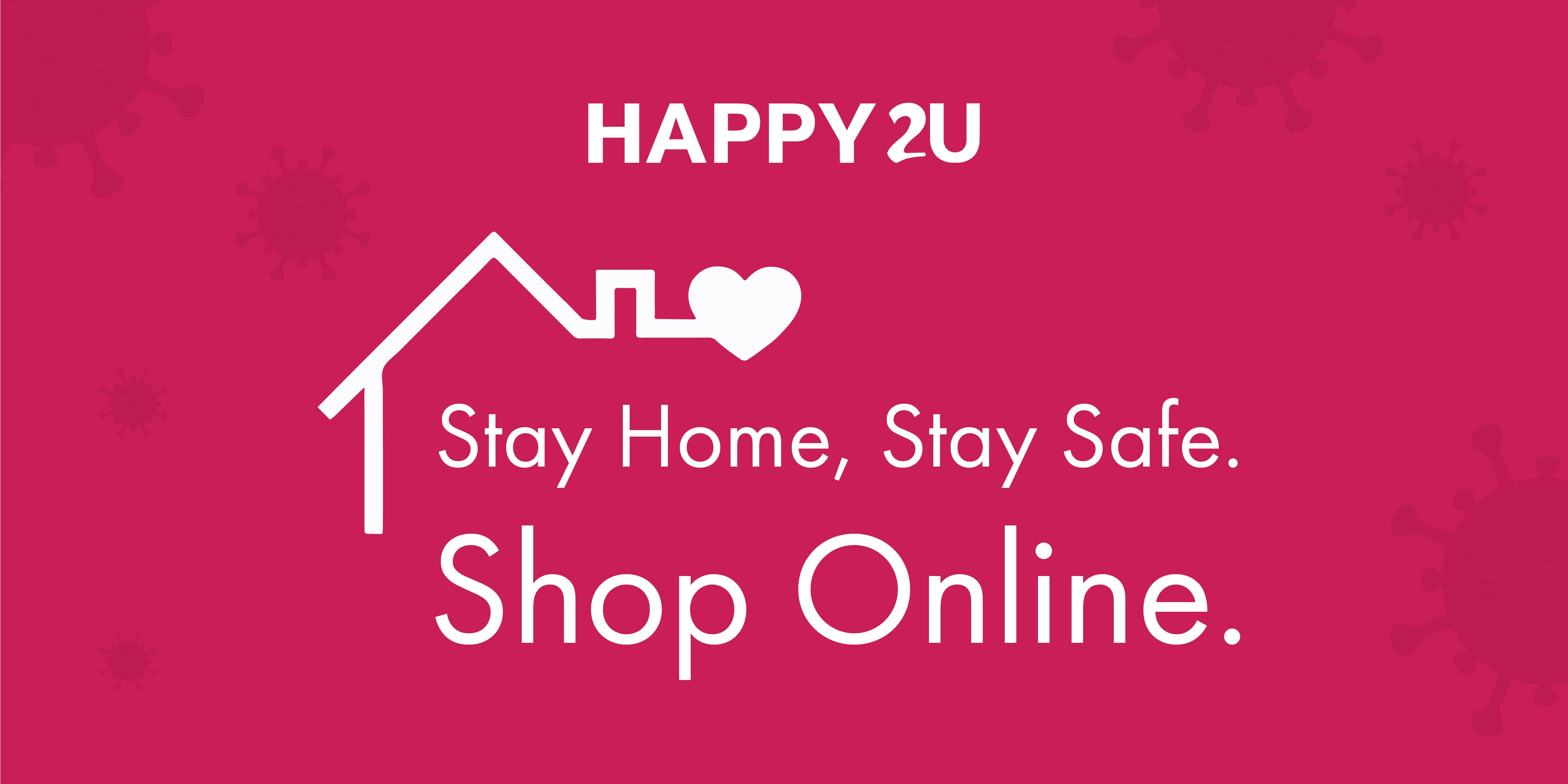 Stay Home, Stay Safe. Shop Online.