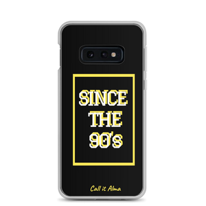 Since the 90's Samsung Case