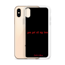 Load image into Gallery viewer, You got all my Love iPhone Case