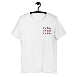 I'm Fine Embroidered Premium T-Shirt
