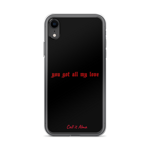 You got all my Love iPhone Case