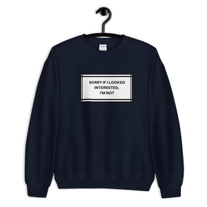 I'm not Interested Premium Sweatshirt