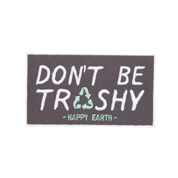 Don't Be Trashy Patch | Happy Earth Apparel