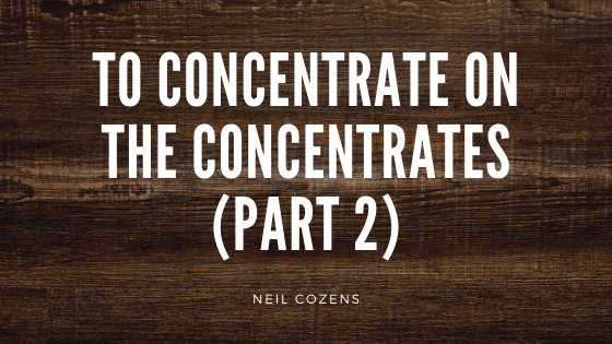 Concentrating on the Concentrates Part 2 (3min read)