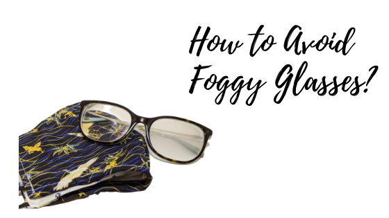 Tips on how to avoid foggy glasses while wearing a face mask