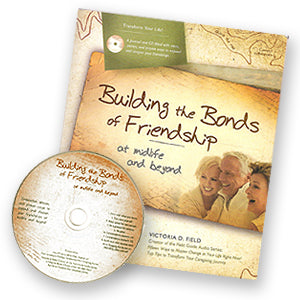 Building the Bonds of Friendship at Midlife and Beyond