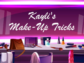 Kayli's Make-Up Tricks