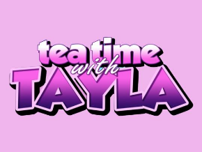 Tea Time with Tayla