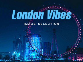 London Vibes Image Selection