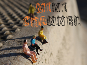 Mini Channel