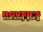 Rover's Morning Glory - RMG-TV