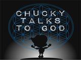 Chucky Talks To God...