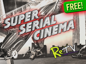 Super Serial Cinema - Free!