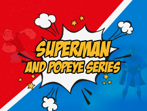 Popeye and Superman Series