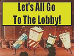 Lets All Go To The Lobby!