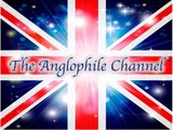 The Anglophile Channel