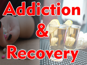 Addiction and Recovery