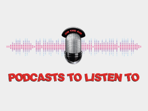 Podcasts to listed to