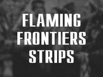 Flaming Frontiers Strips