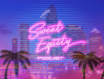 Sweat Equity Podcast